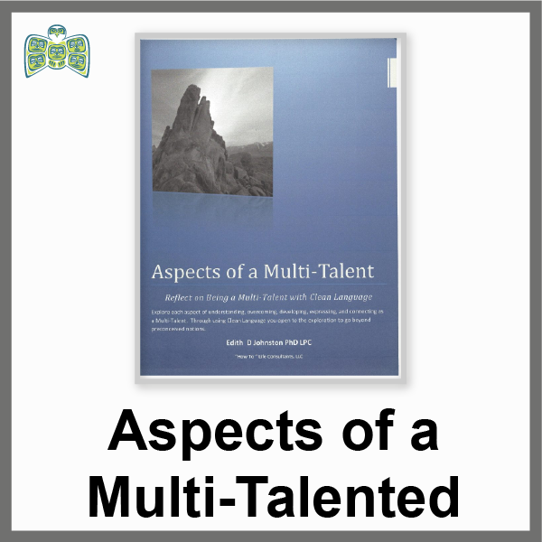 Aspects of a Multi-Talent : Reflect on Being a Multi-Talent with Clean Language:  (a 15 page PDF ebook)