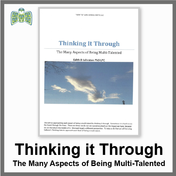 Thinking It Through:  The Many Aspects of Being Multi-Talented:   (a 31 page PDF ebook)
